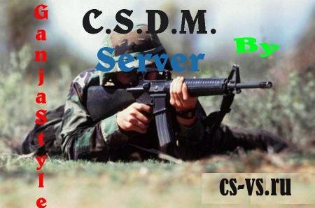 CSDM Server by GanjaStyle