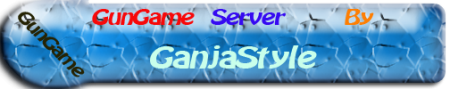 GunGame Server by GanjaStyle