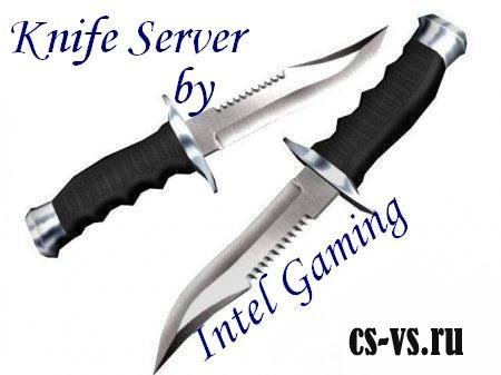 Knife server by Intel Gaming